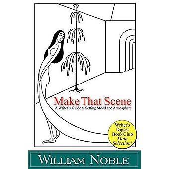 Make that Scene Setting Mood and Atmosphere by Noble & William