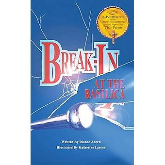 BreakIn at the Basilica by Ahern & Dianne