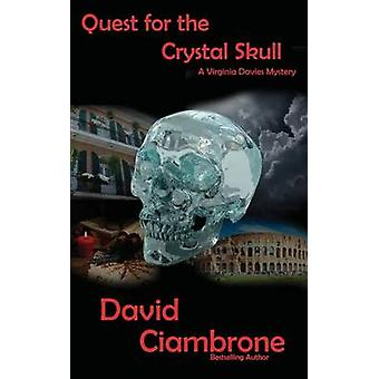 Quest for the Crystal Skull by Ciambrone & David