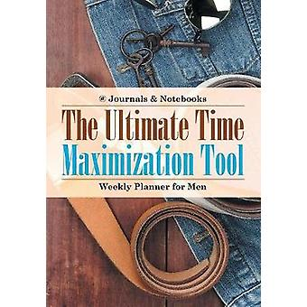 The Ultimate Time Maximization Tool  Weekly Planner for Men by Journals Notebooks