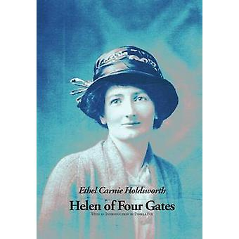 Helen of Four Gates by Holdsworth & Ethel Carnie