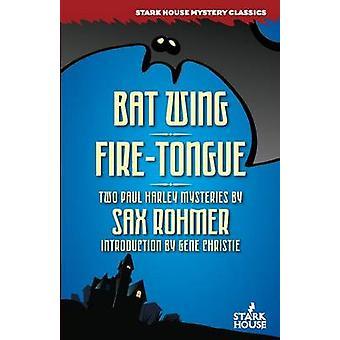 Bat Wing  FireTongue by Rohmer & Sax