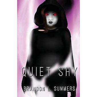 Quiet Shy by Summers & Brandon L.