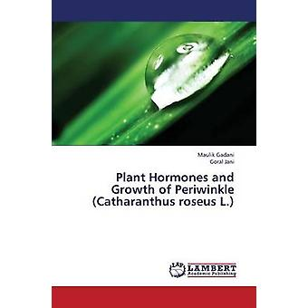 Plant Hormones and Growth of Periwinkle Catharanthus Roseus L. by Gadani Maulik