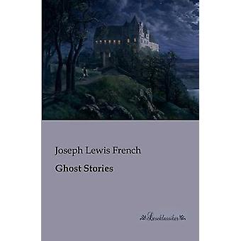 Ghost Stories by French & Joseph Lewis