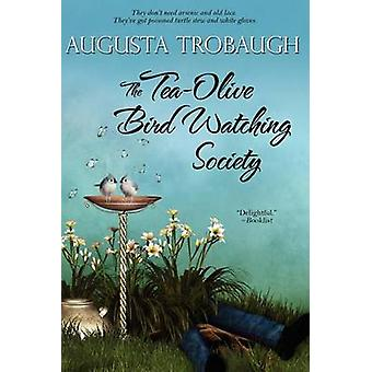 The TeaOlive Bird Watching Society by Trobaugh & Augusta