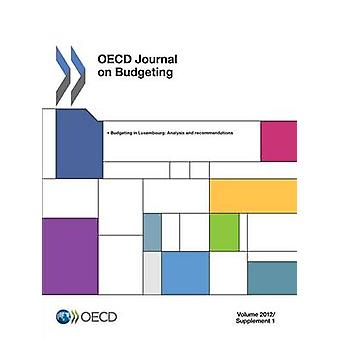 OECD Journal on Budgeting Volume 2012 Supplement 1 Budgeting in Luxembourg Analysis and Recommendations by Oecd