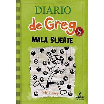 Diario de Greg 8 - Mala Suerte by Jeff Kinney - 9781933032962 Book