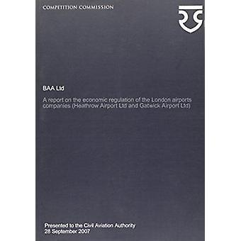BAA Ltd - A Report on the Economic Regulation of the London Airports C