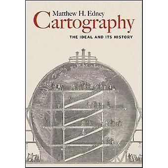 Cartografía - El ideal y su historia por Matthew H Edney - 978022660