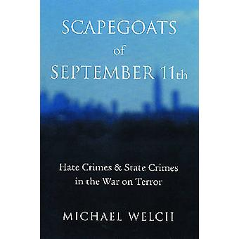 Scapegoats of September 11th - Hate Crimes & State Crimes in the W