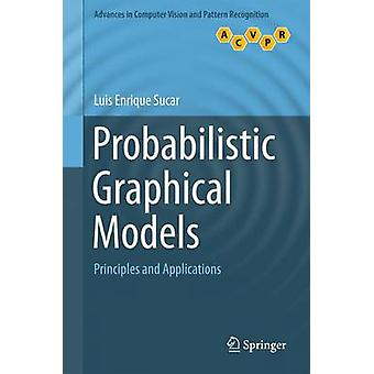 Probabilistic Graphical Models - Principles and Applications by Luis E