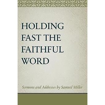 Holding Fast The Faithful Word by Kevin Reed - 9781601786319 Book