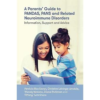 A Parents' Guide to PANDAS - PANS - and Related Neuroimmune Disorders
