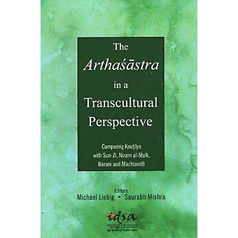 The Arthasastra in a Transcultural Perspective - Comparing Kautilya wi