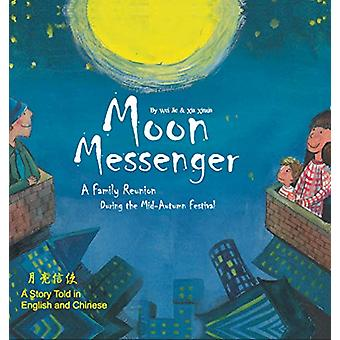 Moon Messenger - A Family Reunion During the Mid-Autumn Festival - A S