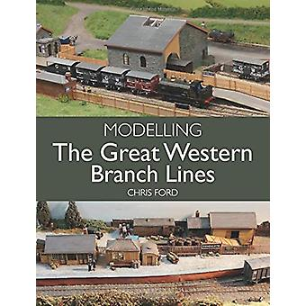 Modelling the Great Western Branch Lines by Chris Ford - 978178500565