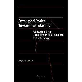 Entangled Paths Towards Modernity - Contextualizing Socialism and Nati