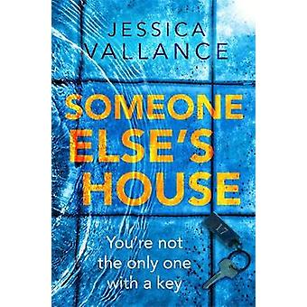 Someone Else's House - You're not the only one with the key... by Jess