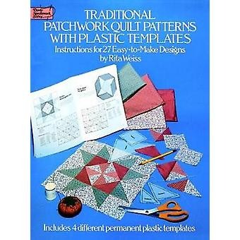 Traditional Patchwork Quilt Patterns with Plastic Templates by Rita Weiss
