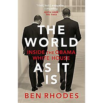 Verden som den er - Inde i Obama Hvide Hus af Ben Rhodes - 9781