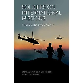 Soldiers on International Missions - There and Back Again by Stephanie