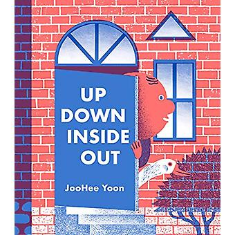 Up Down Inside Out by Joohee Yoon - 9781592702800 Book