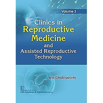 Clinics In Reproductive Medicine and Assisted Reproductive Technology