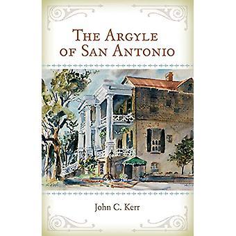 The Argyle of San Antonio by The Argyle of San Antonio - 978162349762