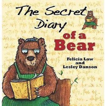 The Secret Diary of a Bear by Law & Felicia