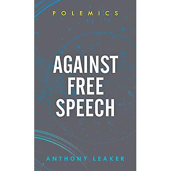 Against Free Speech by Leaker & Anthony