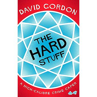 The Hard Stuff by Gordon & David