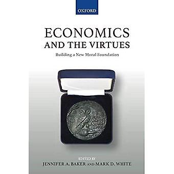 Taloustiede ja hyveet: Uuden moraalisen säätiön rakentaminen