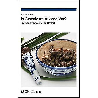 Ist Arsen ein Aphrodisiakum?: Die Soziochemie eines Elements
