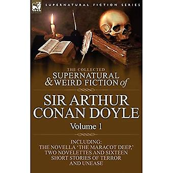 The Collected Supernatural and Weird Fiction of Sir Arthur Conan Doyle, Volume 1