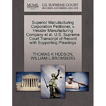 Superior Manufacturing Corporation Petitioner - V. Hessler Manufactur