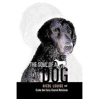 The Soul of a Dog by Nicol Louise - 9781452503660 Book