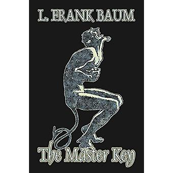 The Master Key by L. Frank Baum - Fiction - Fantasy - Fairy Tales - F