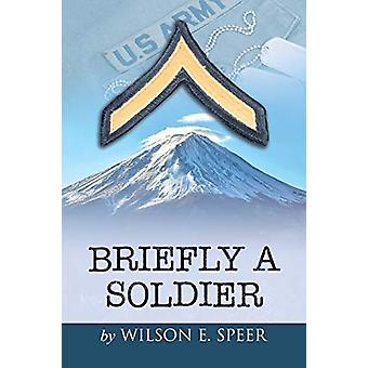 Briefly a Soldier by Wilson Edward Speer - 9781634918800 Book