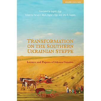Transformation auf der südukrainischen Steppe - Briefe und Papiere o