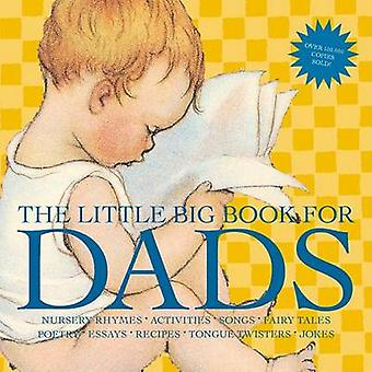 The Little Big Book for Dads Revised Edition by Edited by Lena Tabori & Edited by H Clark Wakabayashi