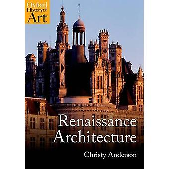 Renaissance Architecture by Anderson & Christy Associate Professor & University of Toronto