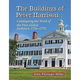The Buildings of Peter Harrison: Cataloguing the Work of the First Global Architect, 1716-1775