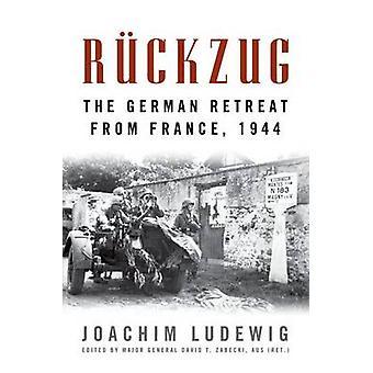 Ruckzug - The German Retreat from France - 1944-tekijä Ludewig - Joachim/