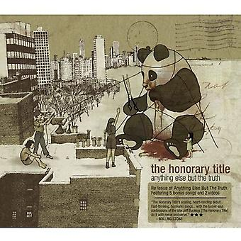 Honorary Title - Anything Else But the Truth [CD] USA import