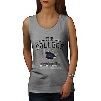 College Dropout Funny Women GreyTank Top | Wellcoda