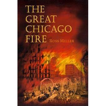 Das große Chicago Feuer von Ross Miller - 9780252069147 Buch