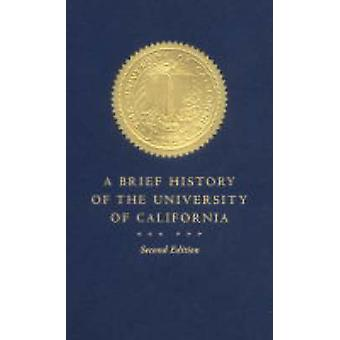 A Brief History of The University of California by Patricia A. Pelfre