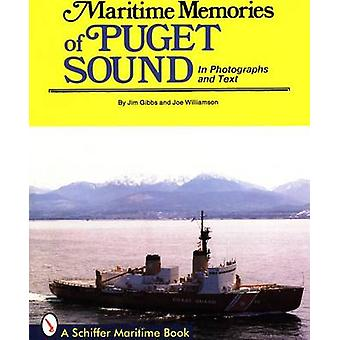 Maritime Memories of Puget Sound by J. Gibbs - 9780887400445 Book