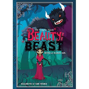 Beleza e a besta - Graphic Novel por Luke Feldman - Michael S.